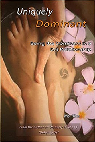 Uniquely Dominant – Being the Dominant in a Ds Relationship – Ms Rika (PDF)