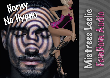 Leslie – Horny No Hypo (Femdom Audio )