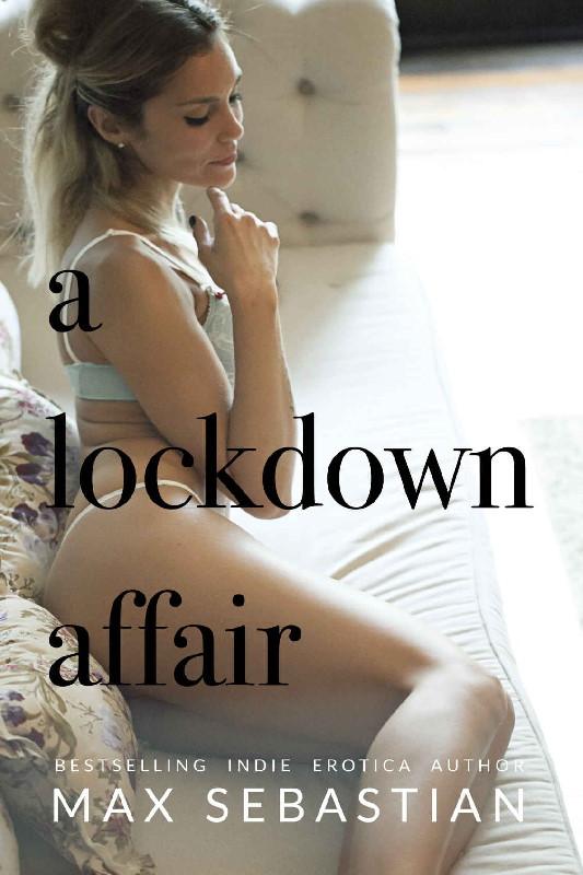 A Lockdown Affair – Max Sebastian [mobi+epub]